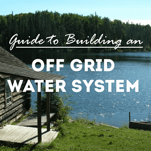 guide to building an off grid water system
