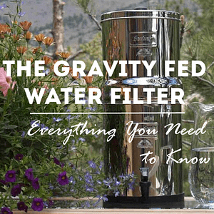 gravity fed water filter guide