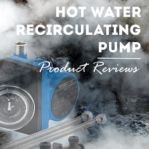hot water recirculating pump product reviews