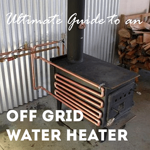 ultimate guide to an off grid water heater